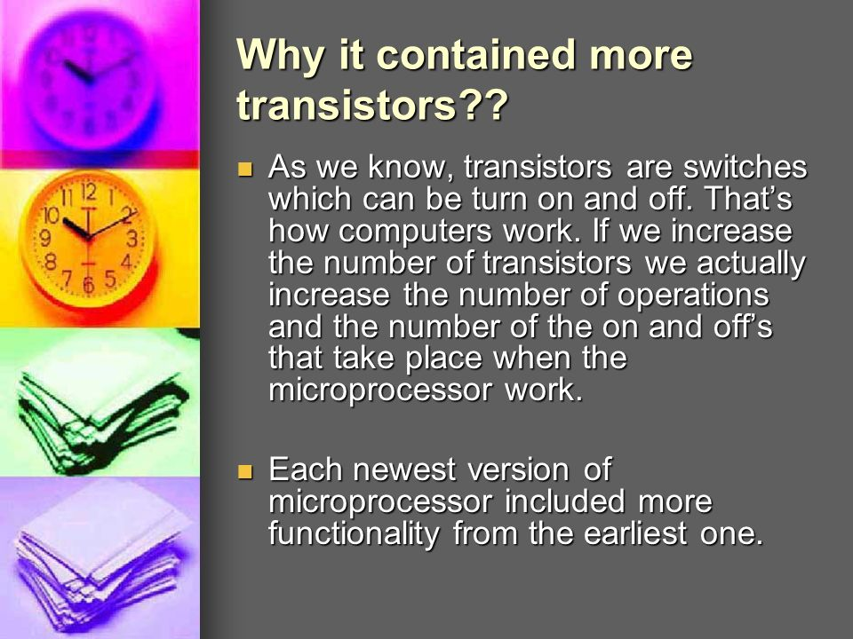 Why it contained more transistors