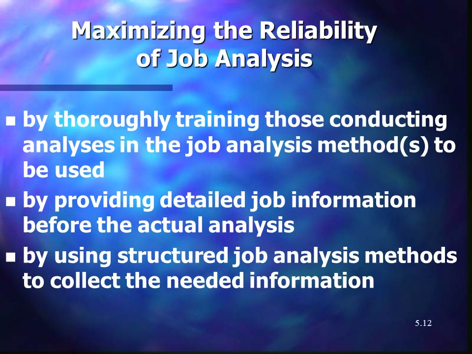 Maximizing the Reliability of Job Analysis