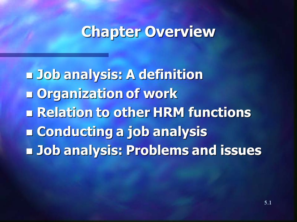 Chapter Overview Job analysis: A definition Organization of work