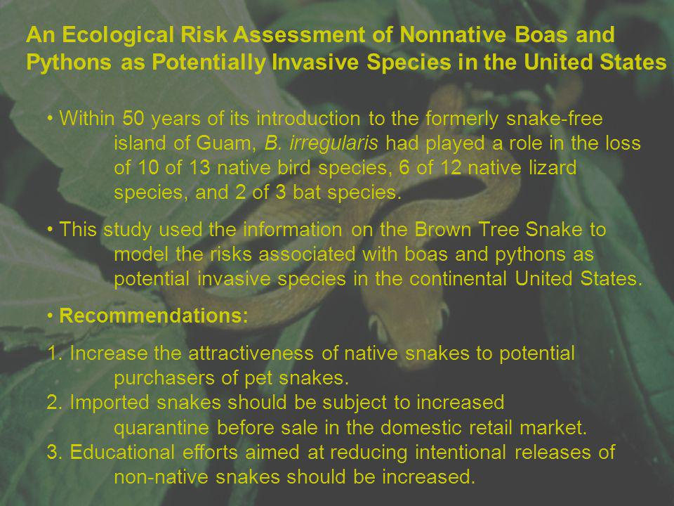 An Ecological Risk Assessment of Nonnative Boas and Pythons as Potentially Invasive Species in the United States