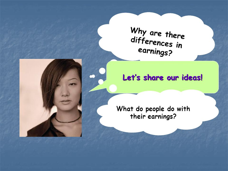 Why are there differences in earnings