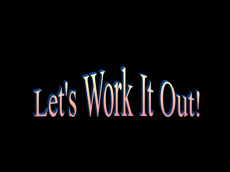 Let s Work It Out!