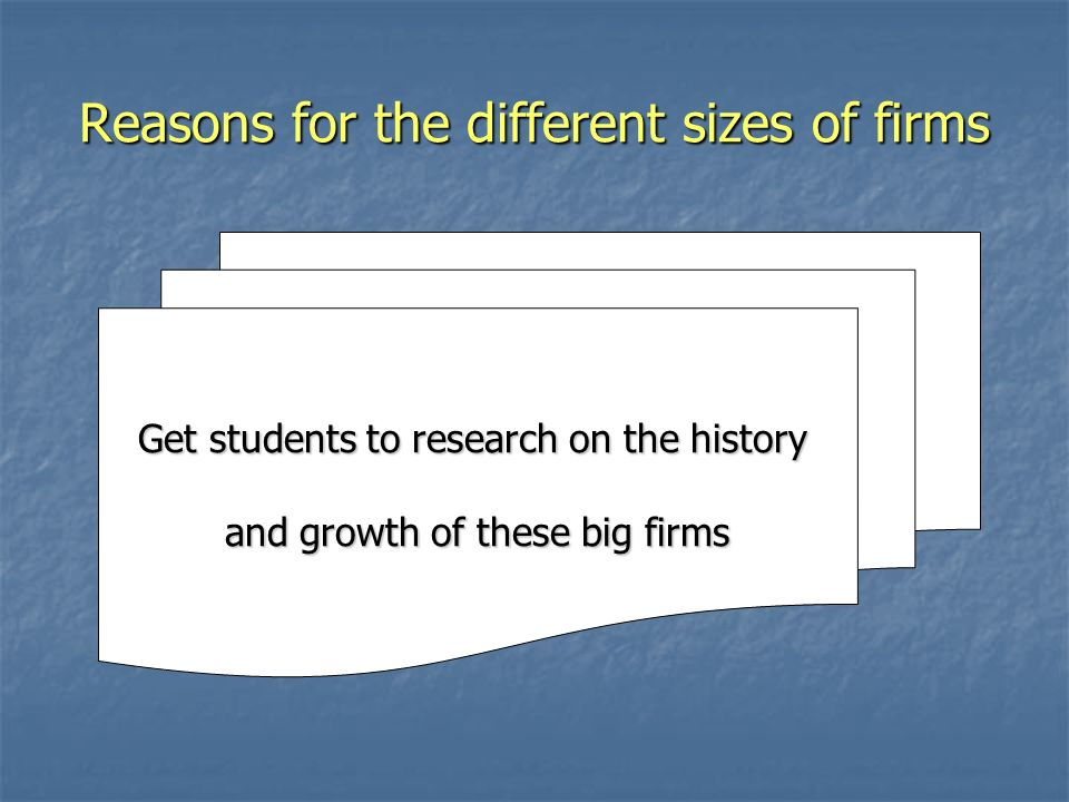 Reasons for the different sizes of firms