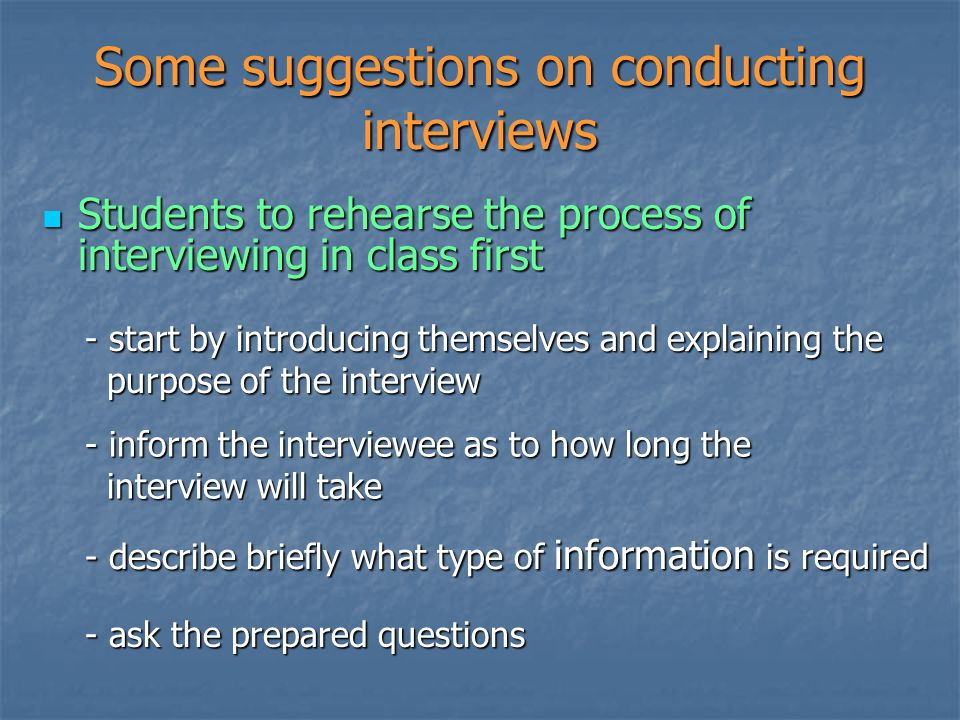 Some suggestions on conducting interviews