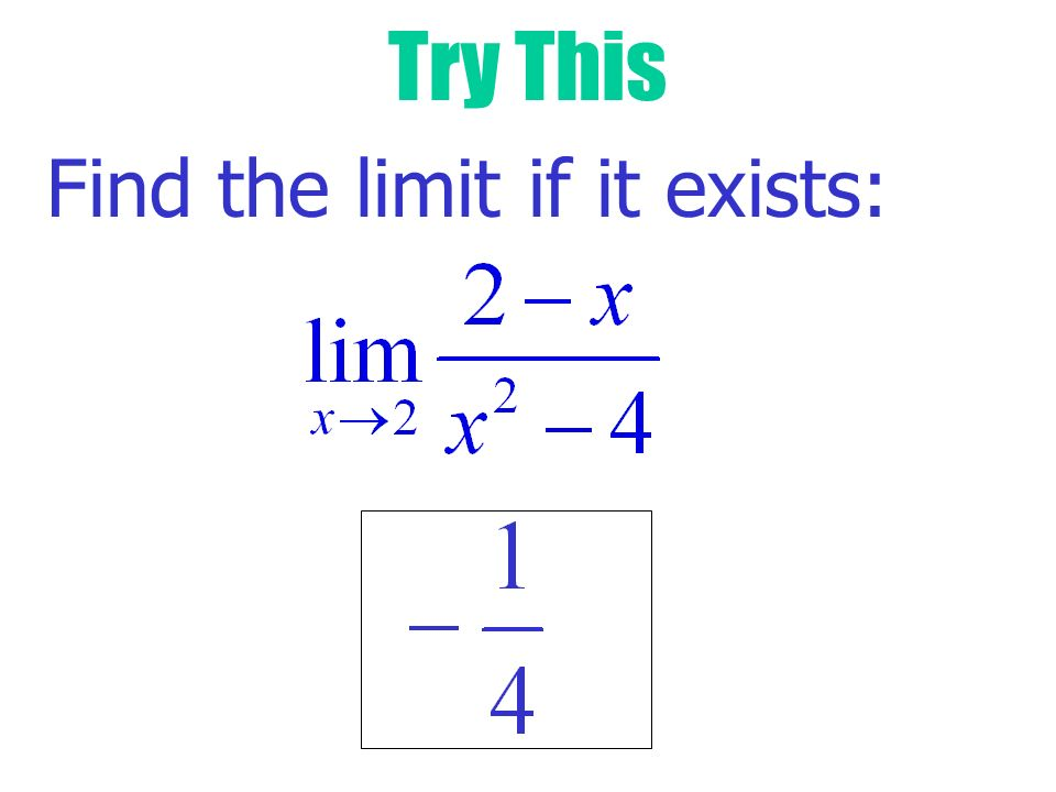 Try This Find the limit if it exists: