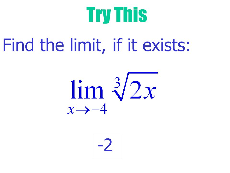 Try This Find the limit, if it exists: -2