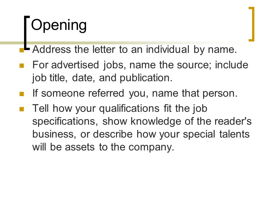 Opening Address the letter to an individual by name.