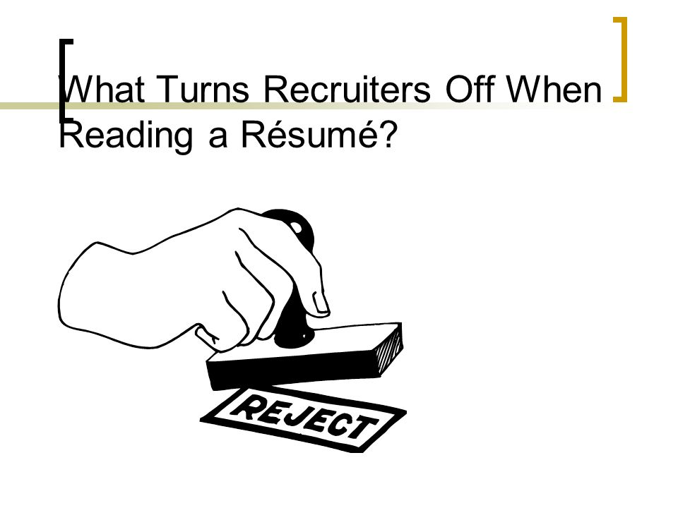 What Turns Recruiters Off When Reading a Résumé