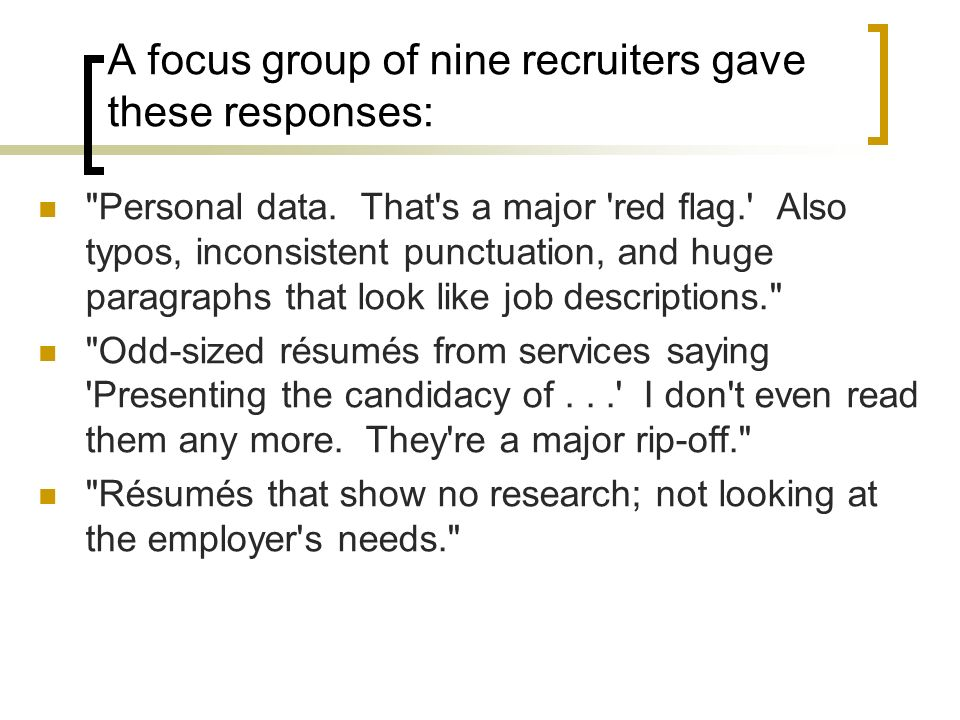 A focus group of nine recruiters gave these responses: