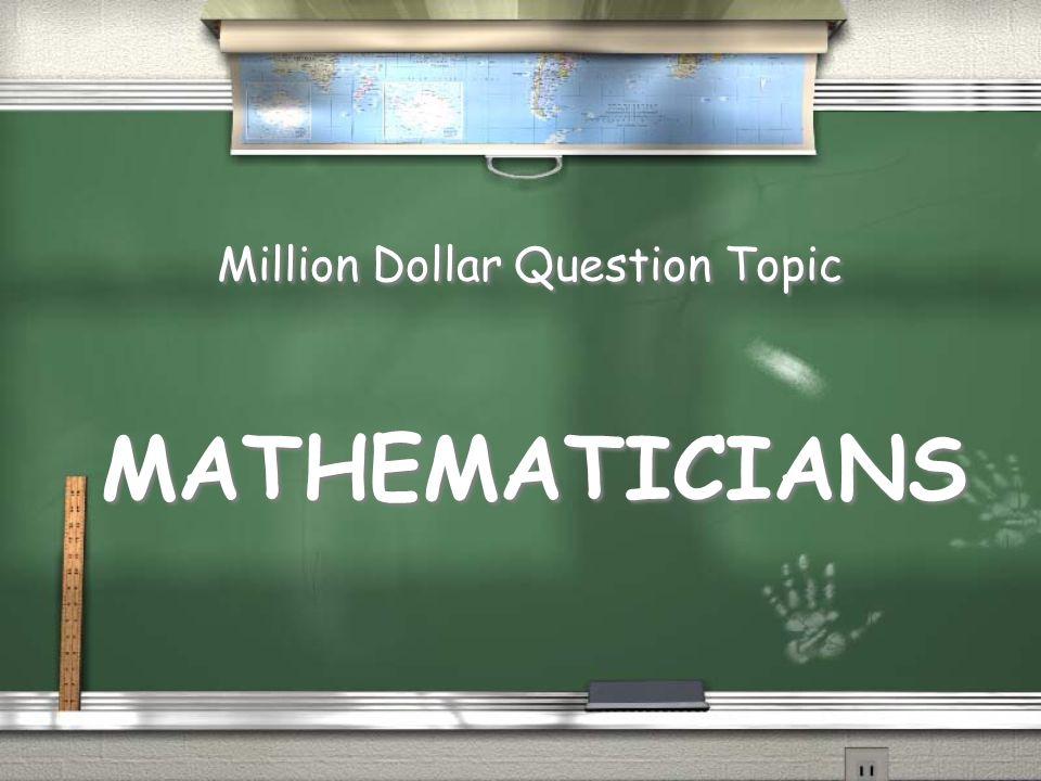 Million Dollar Question Topic
