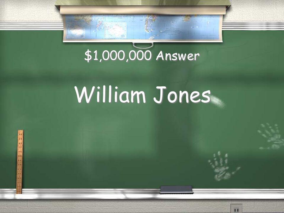$1,000,000 Answer William Jones