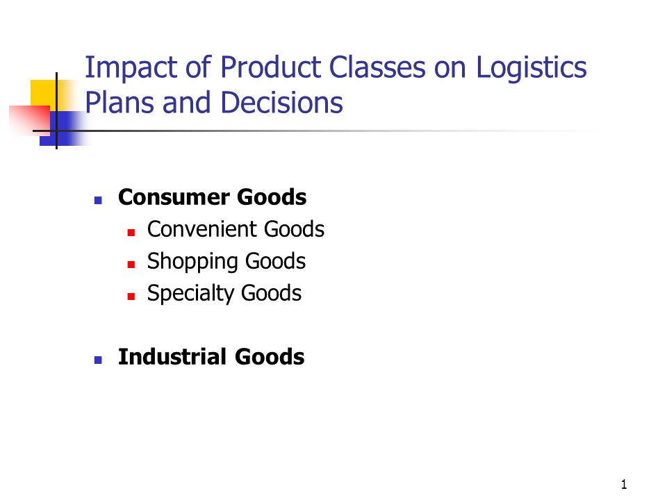 Impact of Product Classes on Logistics Plans and Decisions