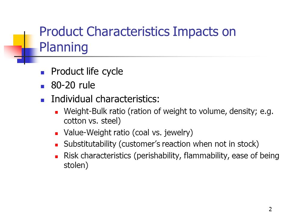 Product Characteristics Impacts on Planning
