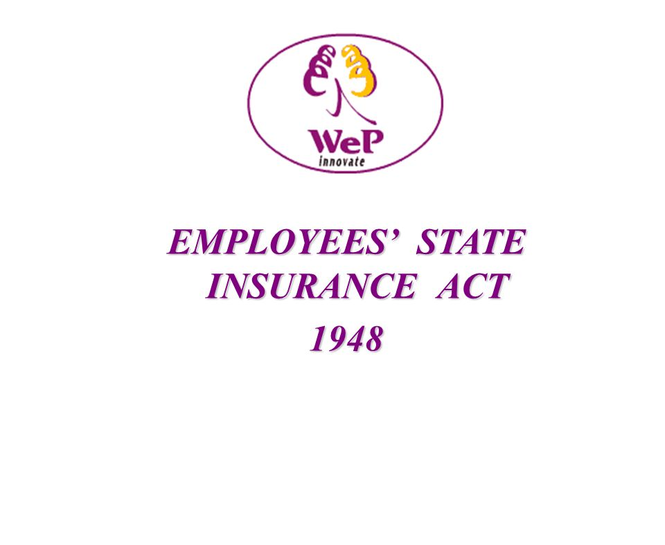 EMPLOYEES' STATE INSURANCE ACT