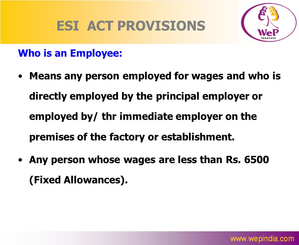 ESI ACT PROVISIONS Who is an Employee:
