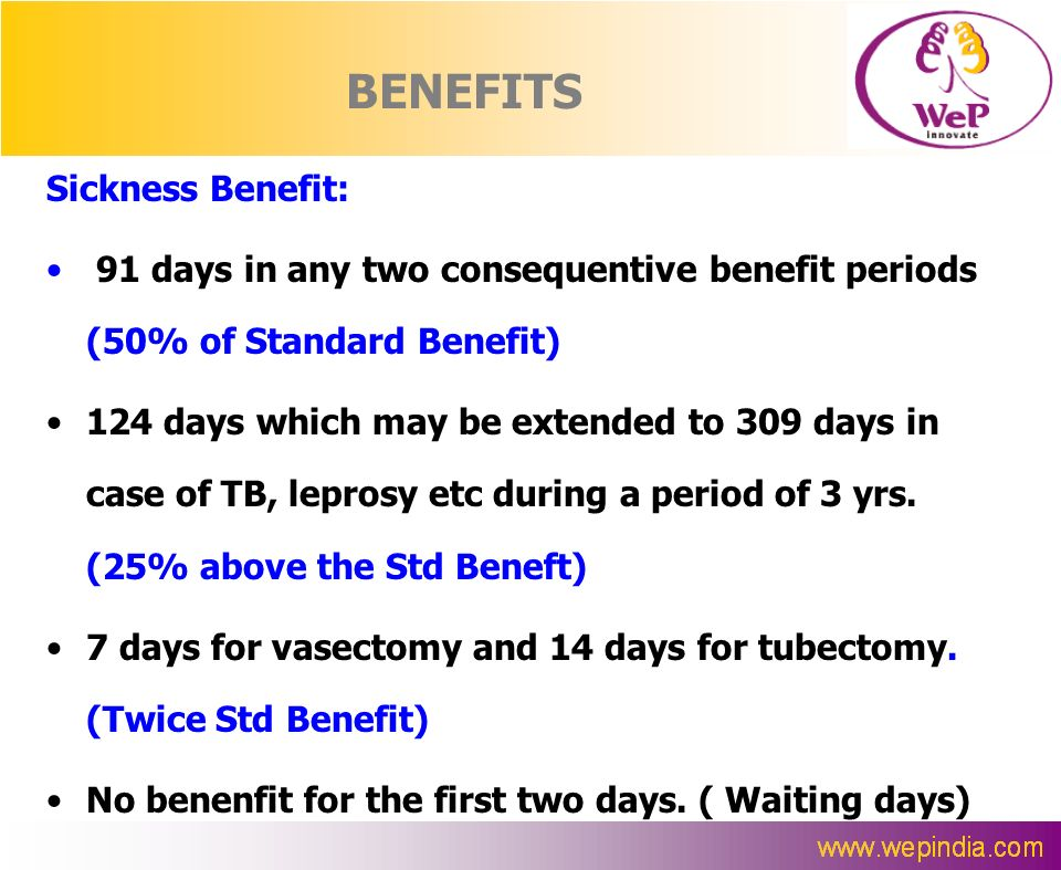 BENEFITS Sickness Benefit: