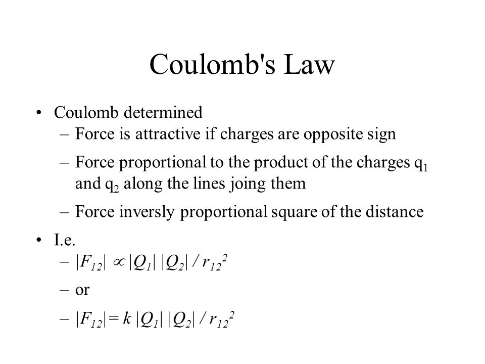 Coulomb s Law Coulomb determined
