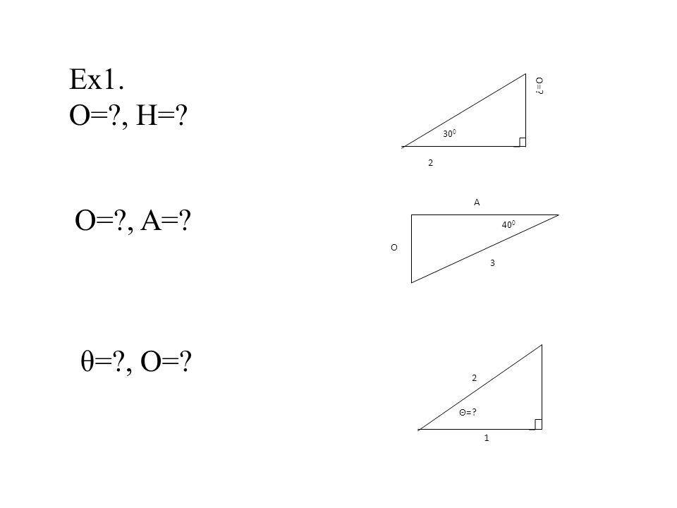 Ex1. O= , H= O= 2 300 400 3 A O O= , A= θ= , O= Θ= 2 1