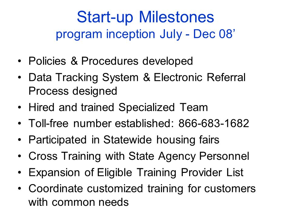 Start-up Milestones program inception July - Dec 08'