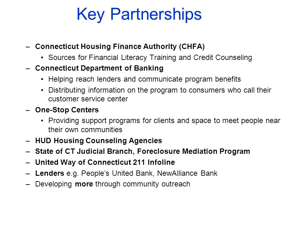 Key Partnerships Connecticut Housing Finance Authority (CHFA)