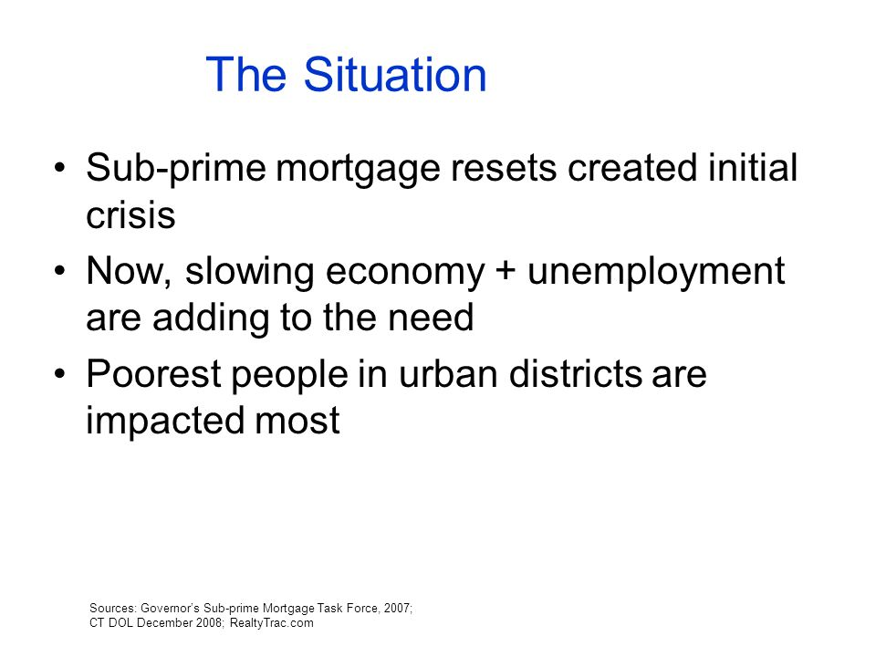 The Situation Sub-prime mortgage resets created initial crisis