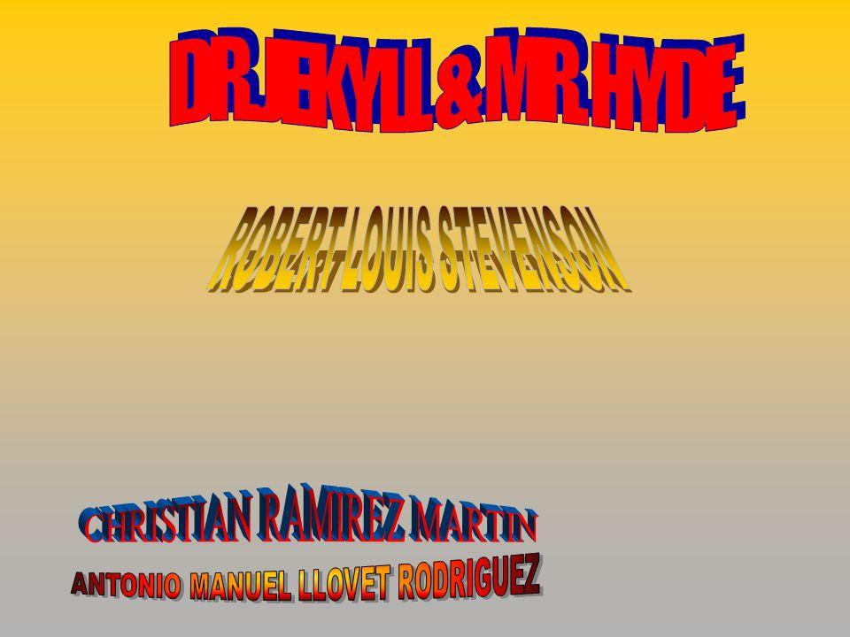 DR. JEKYLL & MR. HYDE ROBERT LOUIS STEVENSON CHRISTIAN RAMIREZ MARTIN
