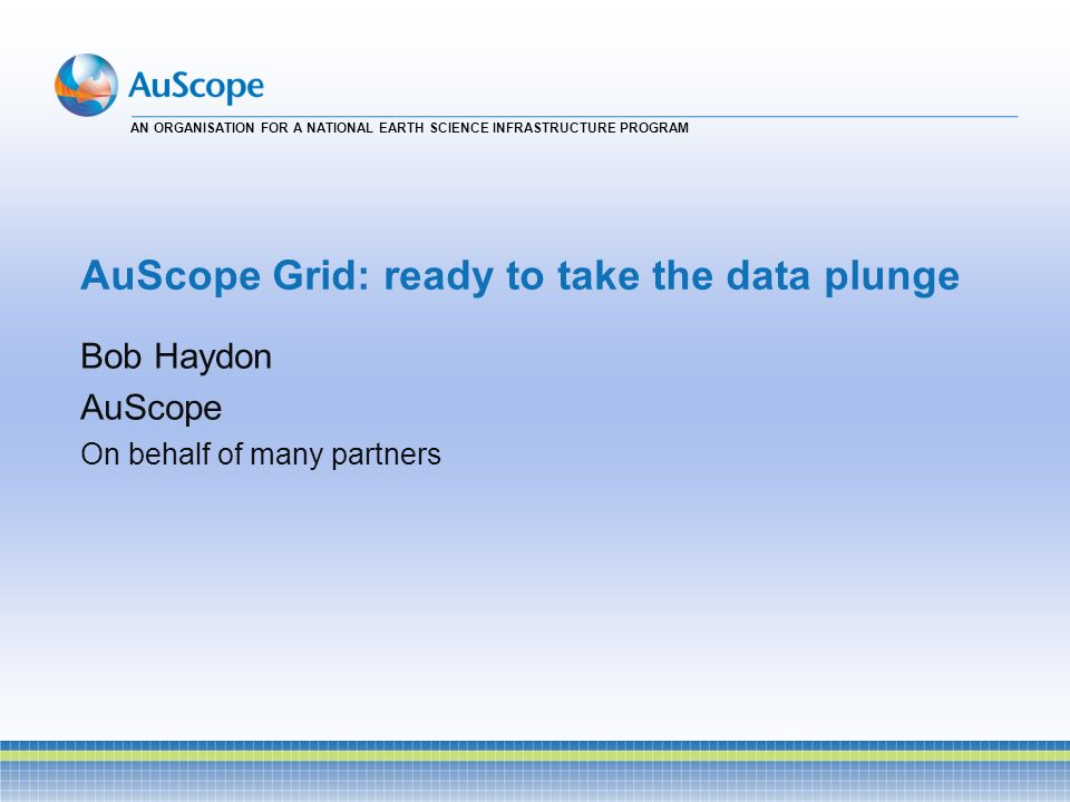 AuScope Grid: ready to take the data plunge
