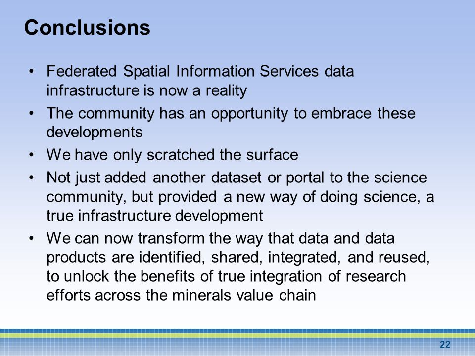 Conclusions Federated Spatial Information Services data infrastructure is now a reality.