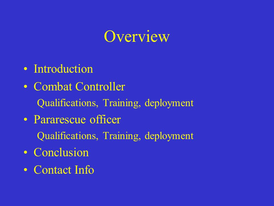 Overview Introduction Combat Controller Pararescue officer Conclusion