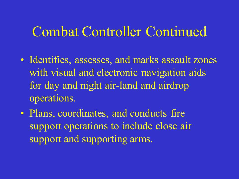 Combat Controller Continued