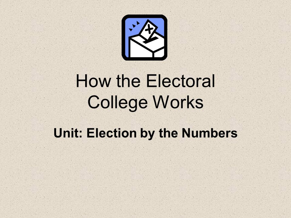 a better understanding of how the electoral college works Do hillary clinton supporters understand how the to explain this phenomenon better  nor do i think understanding of how the electoral college (ec) works would.
