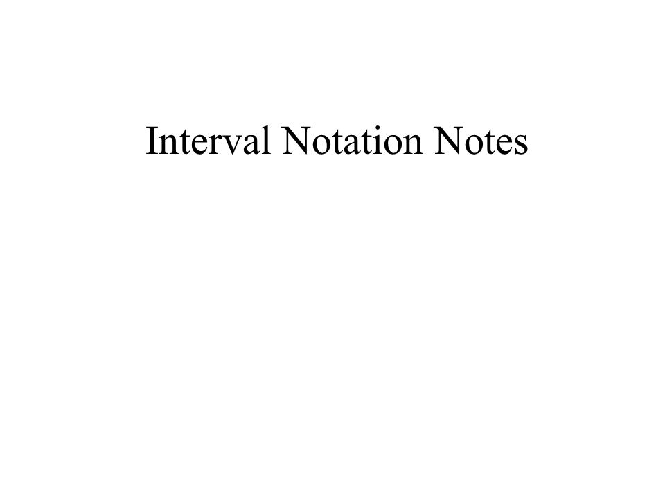 Interval Notation Notes
