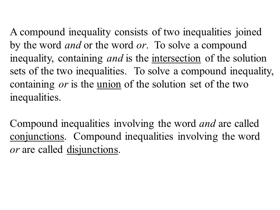 A compound inequality consists of two inequalities joined