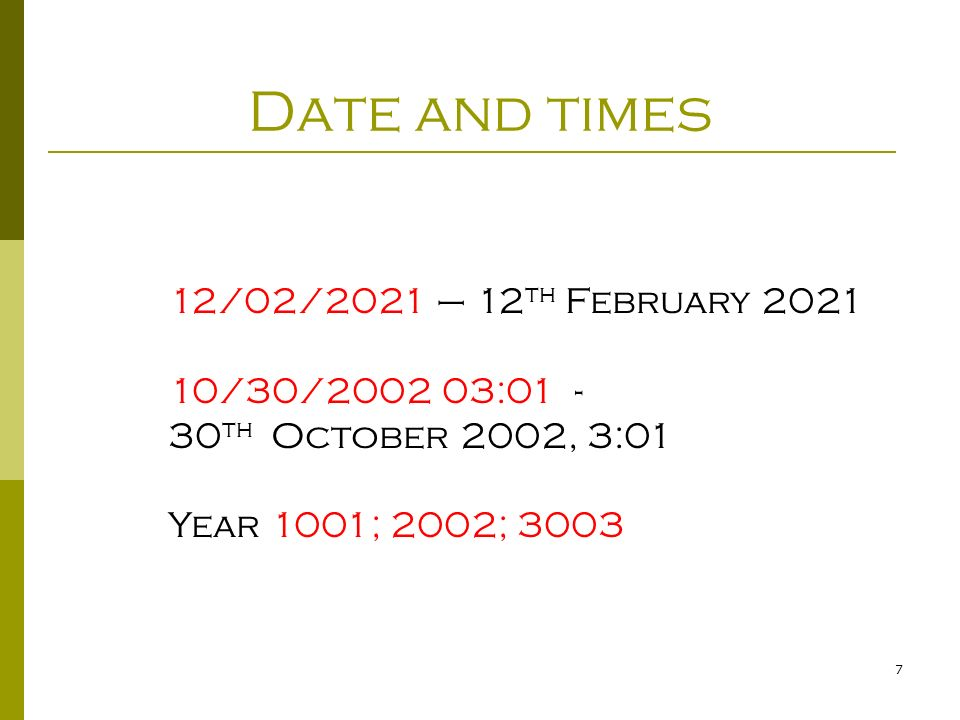 Date and times 12/02/2021 – 12th February 2021 10/30/2002 03:01 -