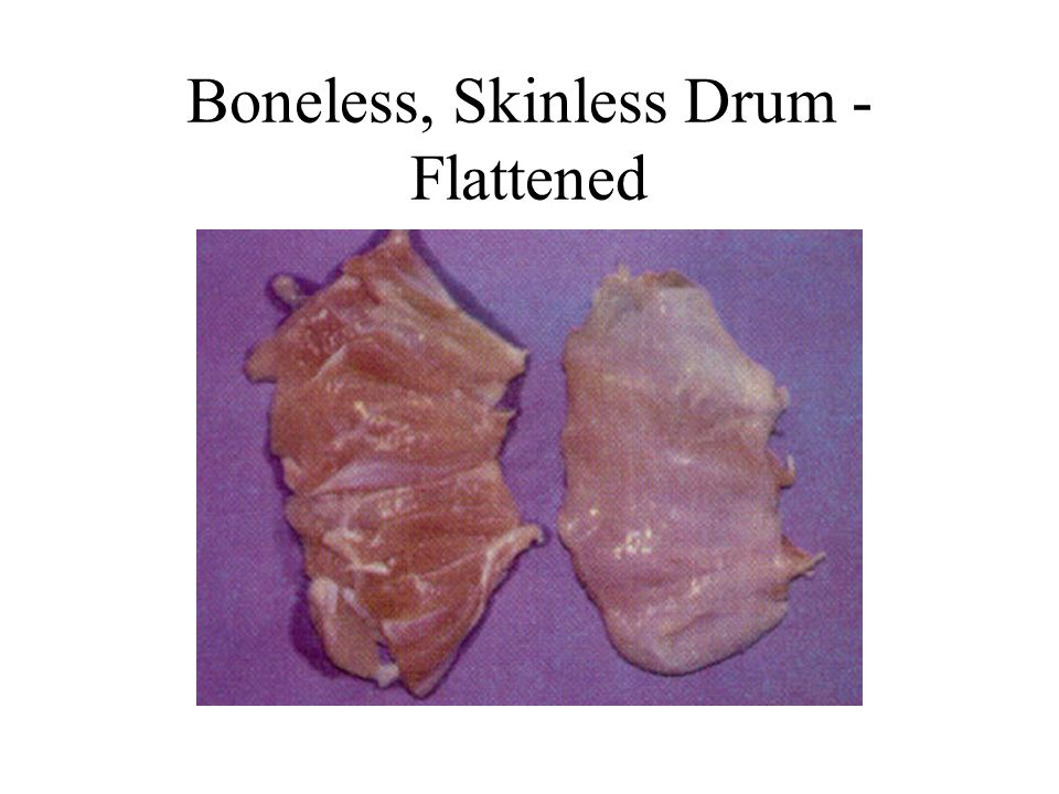 Boneless, Skinless Drum - Flattened