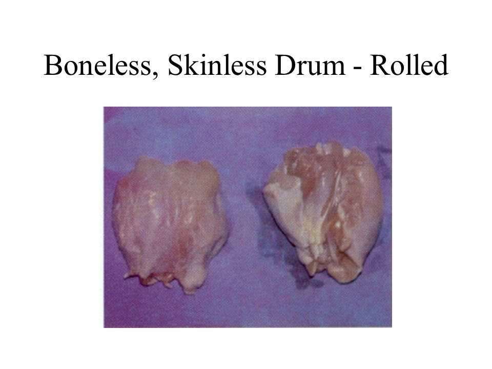 Boneless, Skinless Drum - Rolled