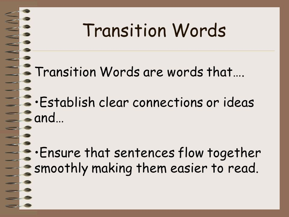 Transition Words Transition Words are words that….