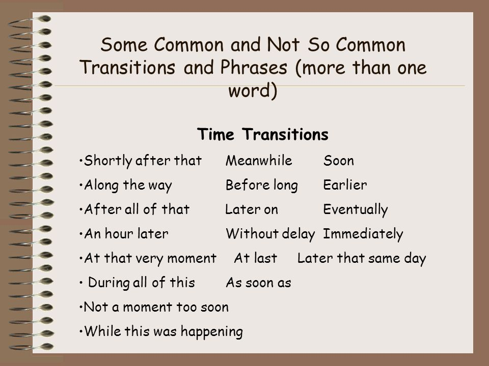 Some Common and Not So Common Transitions and Phrases (more than one word)