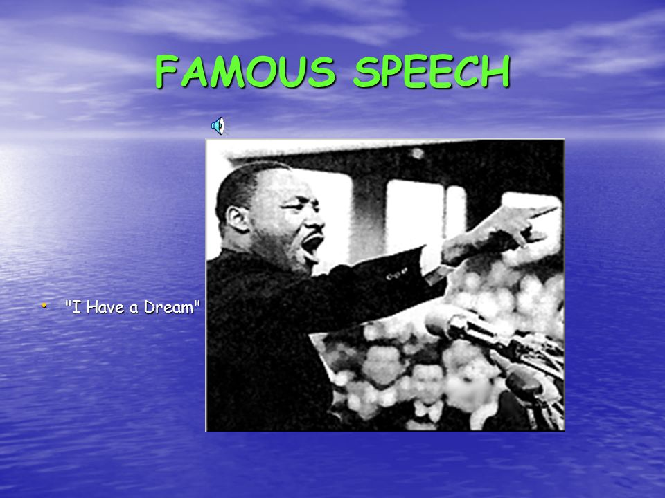 FAMOUS SPEECH I Have a Dream
