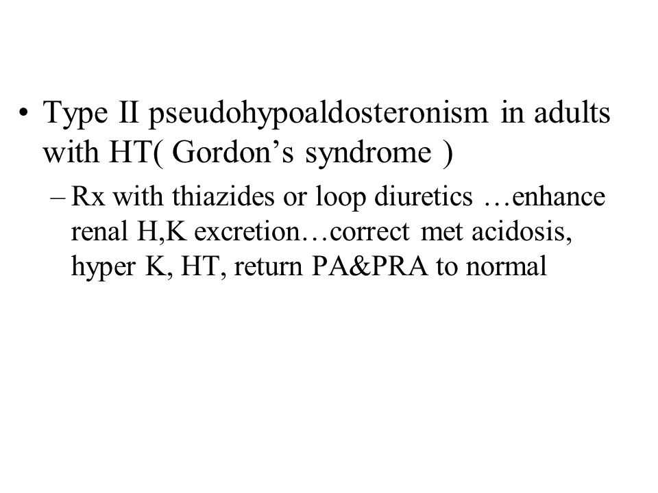 Type II pseudohypoaldosteronism in adults with HT( Gordon's syndrome )