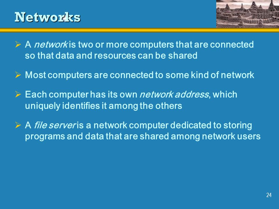 Networks A network is two or more computers that are connected so that data and resources can be shared.