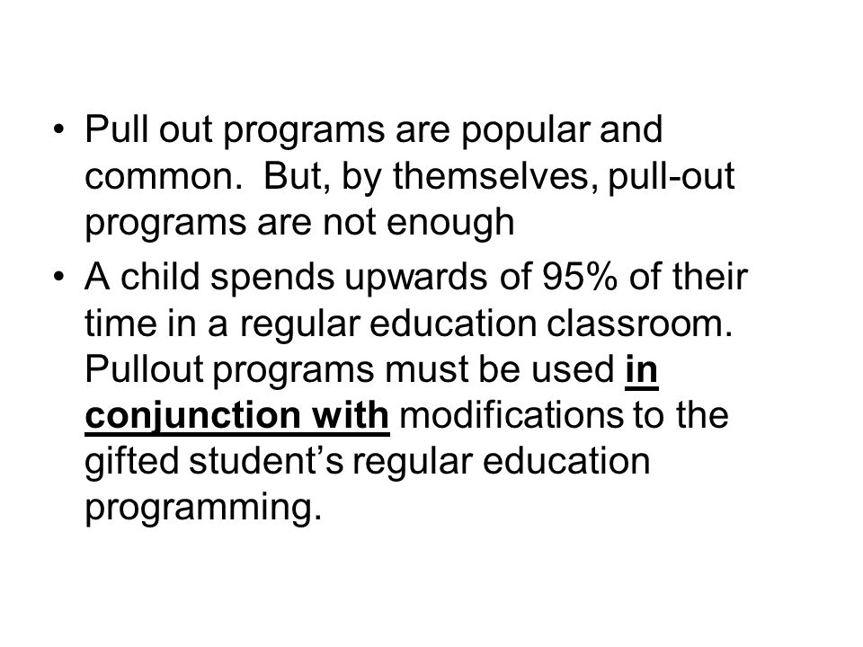 Pull out programs are popular and common