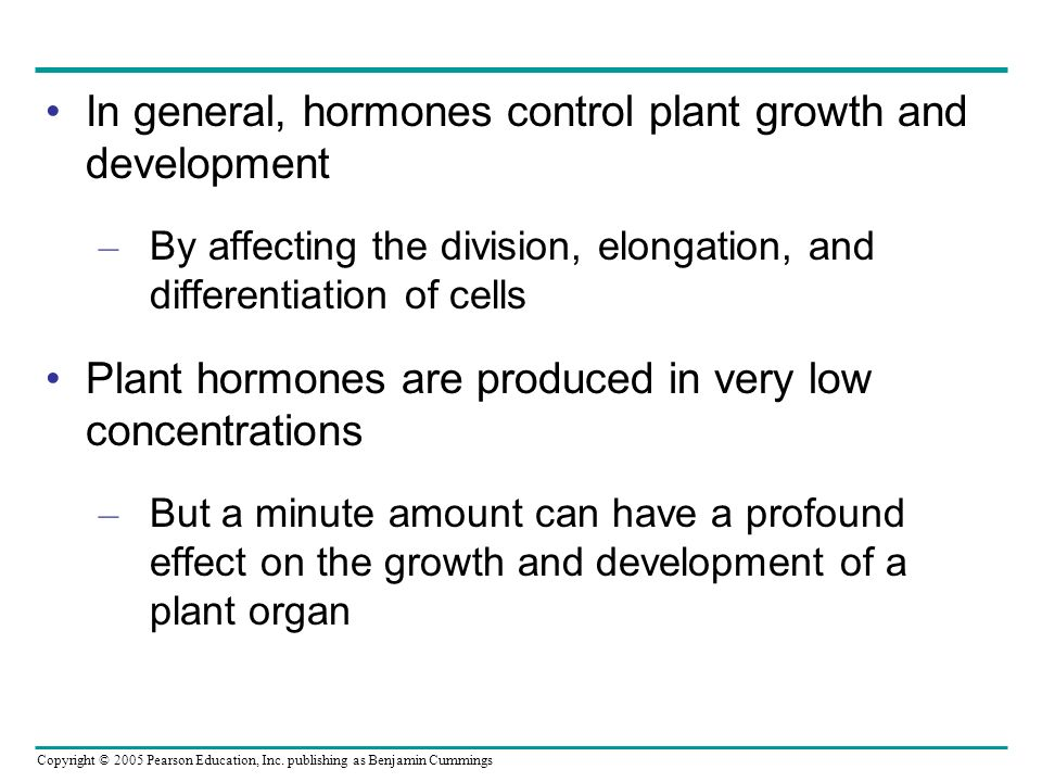 In general, hormones control plant growth and development