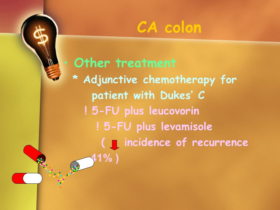 CA colon Other treatment * Adjunctive chemotherapy for