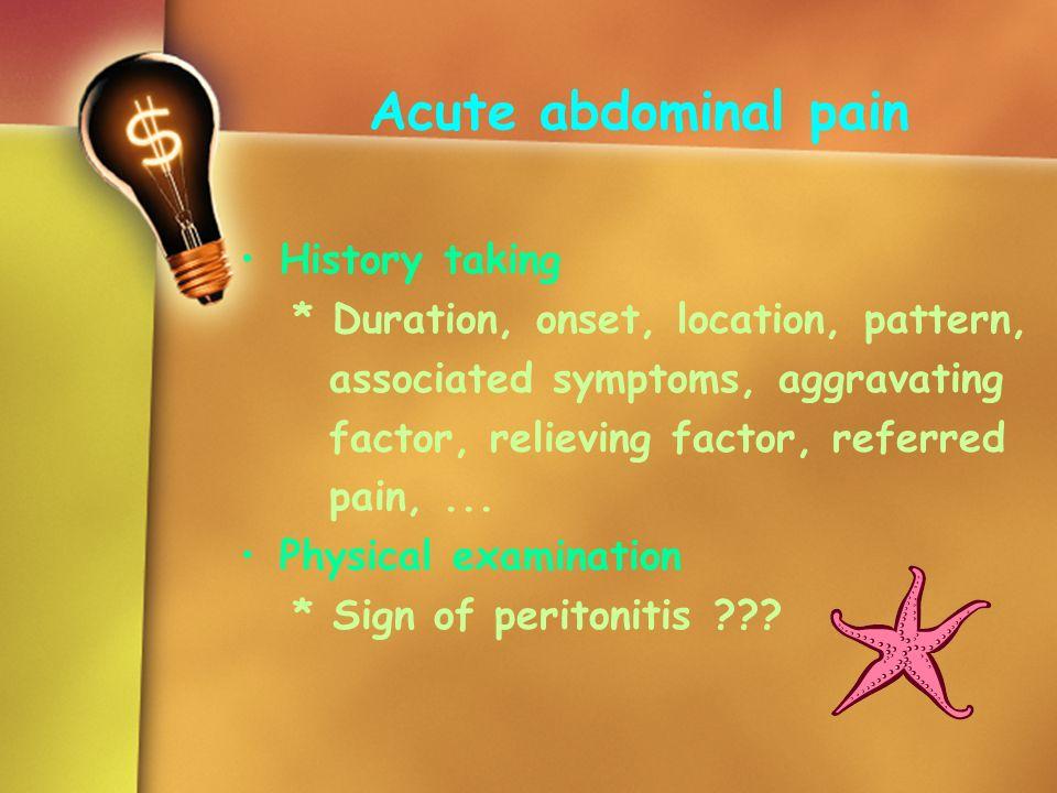 Acute abdominal pain History taking
