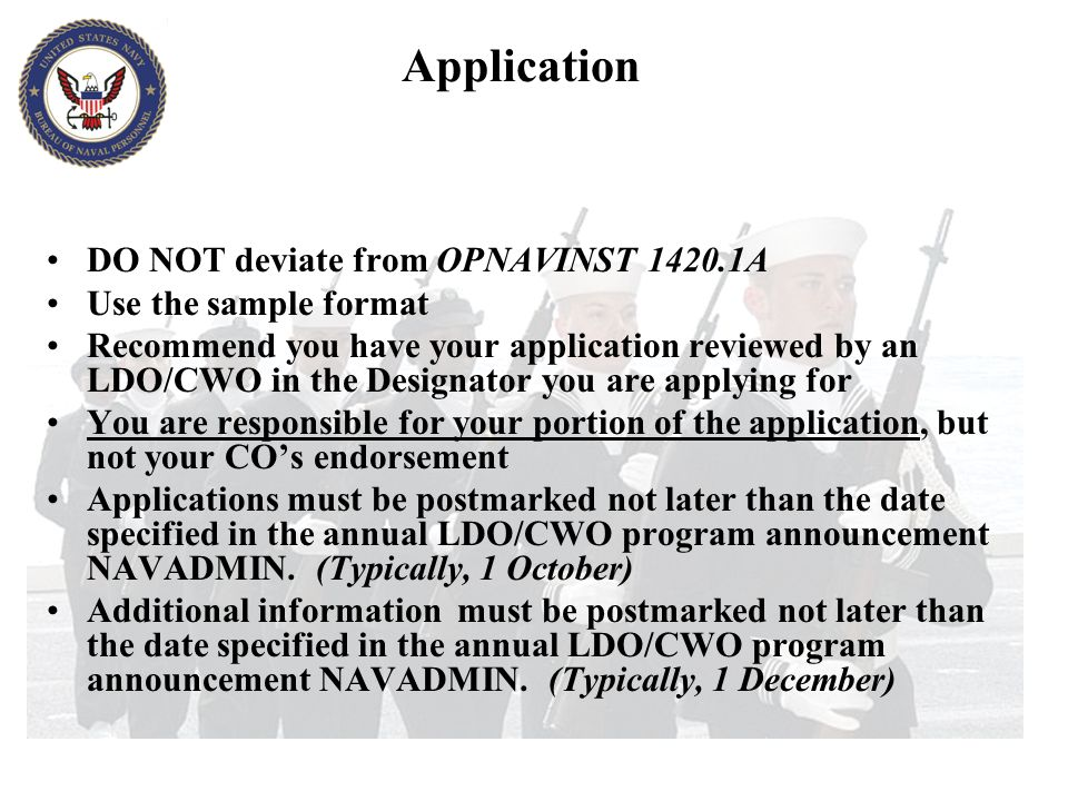 Application DO NOT deviate from OPNAVINST 1420.1A