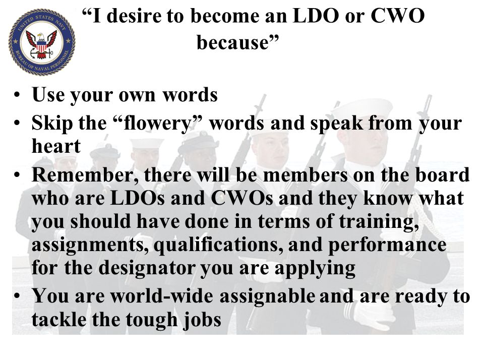 I desire to become an LDO or CWO because