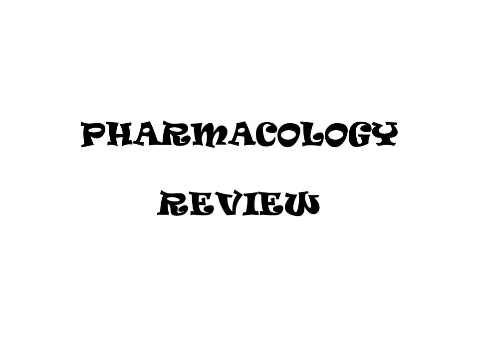 PHARMACOLOGY REVIEW
