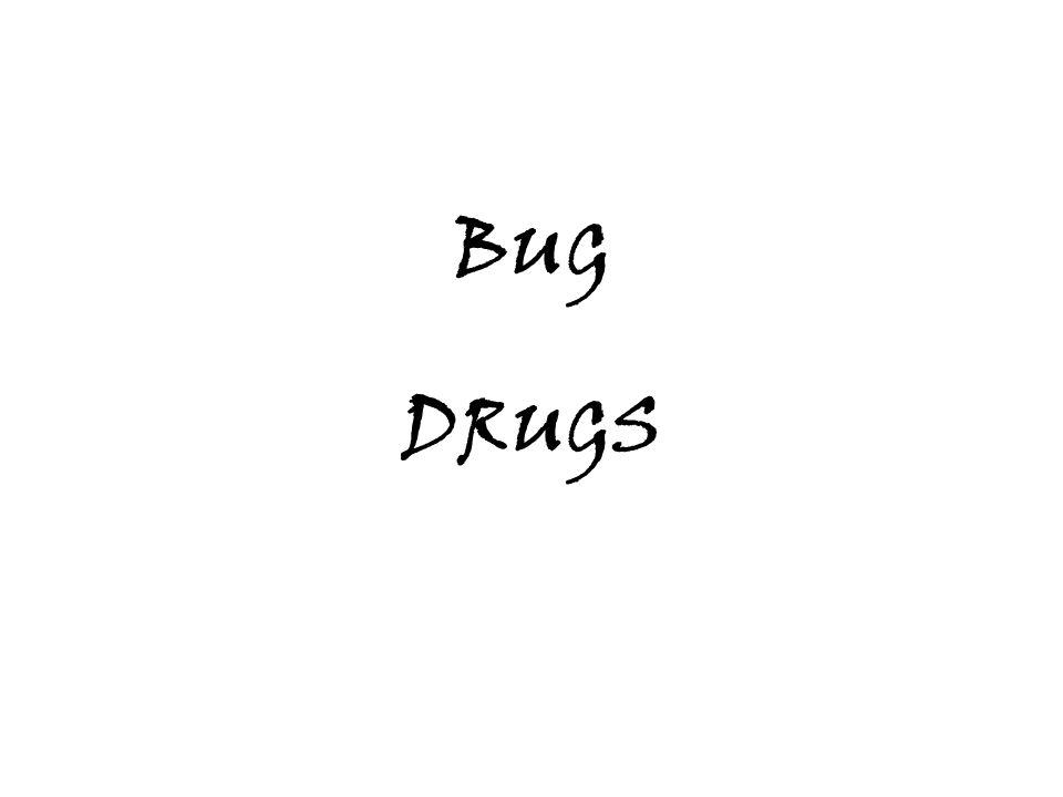 BUG DRUGS