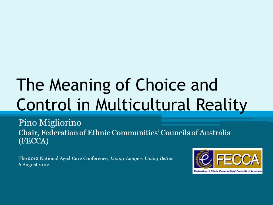The Meaning of Choice and Control in Multicultural Reality